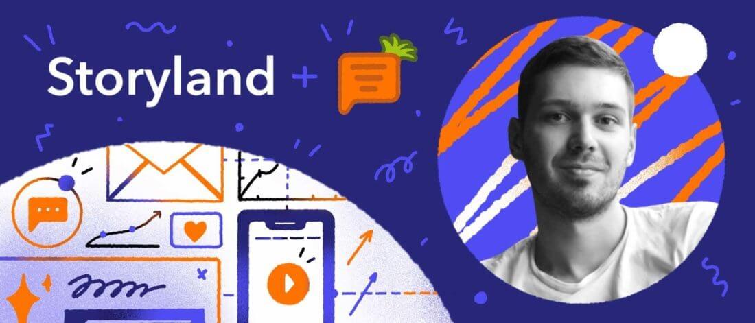 Как Storyland без разработчиков подтвердили MVP фичи изаработали нанесуществующей функции продукта 100тысяч рублей спомощью Carrotquest